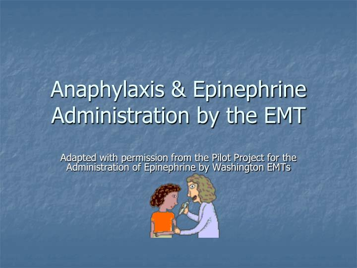 anaphylaxis epinephrine administration by the emt n.