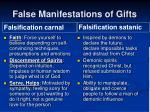false manifestations of gifts