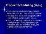 product scheduling make