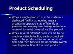product scheduling