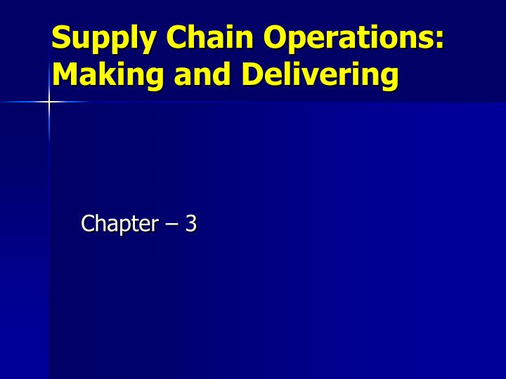 supply chain operations making and delivering n.
