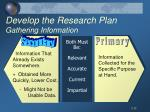 develop the research plan gathering information