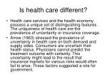 is health care different