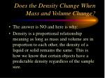 does the density change when mass and volume change
