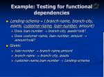 example testing for functional dependencies