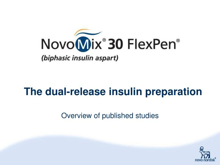the dual release insulin preparation n.