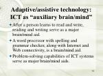 adaptive assistive technology ict as auxiliary brain mind
