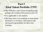 part 5 total talent portfolio ttp
