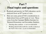 part 7 final topics and questions