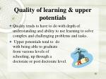 quality of learning upper potentials