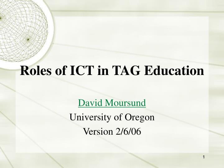 Roles of ict in tag education