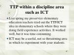 ttp within a discipline area such as ict