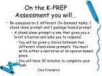 on the k prep assessment you will
