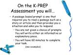 on the k prep assessment you will1
