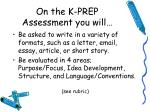 on the k prep assessment you will2