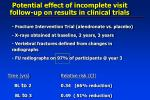 potential effect of incomplete visit follow up on results in clinical trials