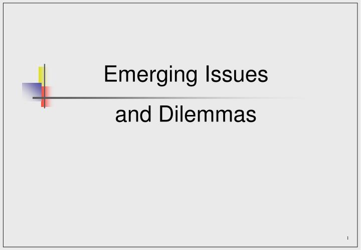 emerging issues and dilemmas n.