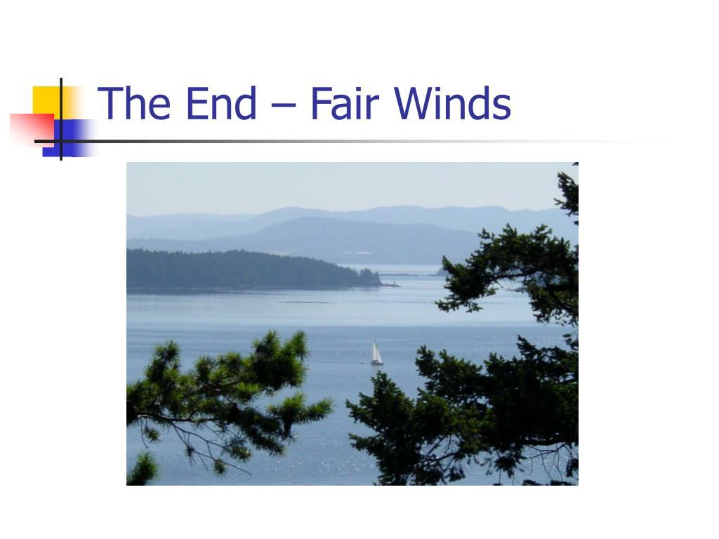 The End – Fair Winds
