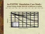 an emtdc simulation case study system voltage profile with dg at different locations