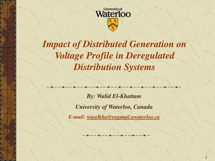 impact of distributed generation on voltage profile in deregulated distribution systems n.