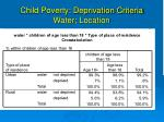 child poverty deprivation criteria water location
