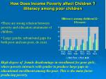 how does income poverty affect children illi teracy among poor children