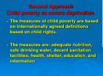 second approach child poverty as severe deprivation