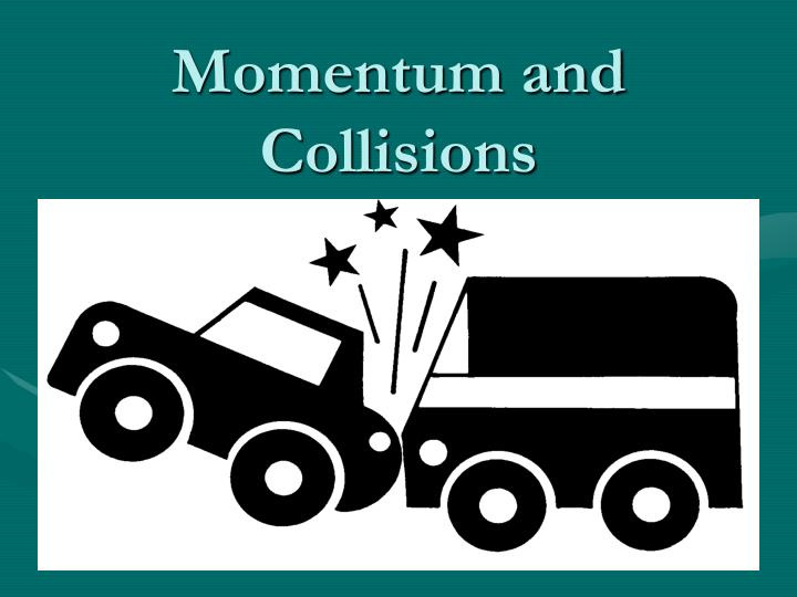 momentum and collisions n.