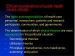 ethical considerations of public health issues include