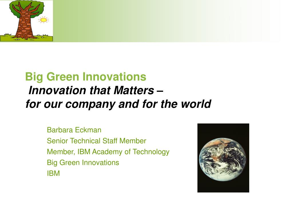 big green innovations innovation that matters for our company and for the world l.
