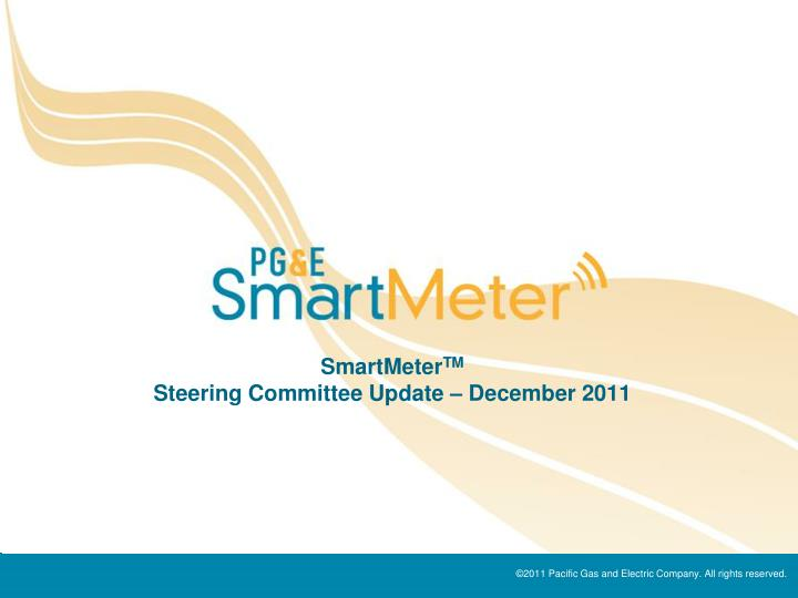 smartmeter tm steering committee update december 2011 n.