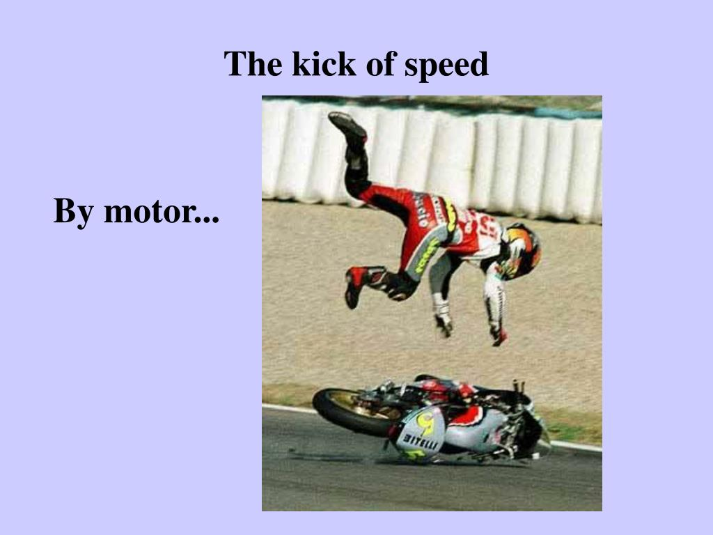 The kick of speed