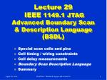 lecture 29 ieee 1149 1 jtag advanced boundary scan description language bsdl