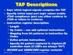 tap descriptions