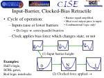 input barrier clocked bias retractile