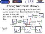 ordinary irreversible memory