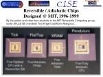 reversible adiabatic chips designed @ mit 1996 1999