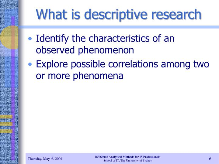 descriptive method in research 1 ch 6 observational/descriptive methods i observational / descriptive methods a observation is both a research design and a measurement tool.