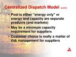 centralized dispatch model cont1
