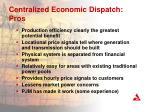 centralized economic dispatch pros
