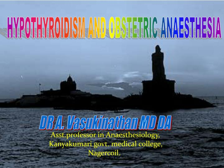 asst professor in anaesthesiology kanyakumari govt medical college nagercoil n.