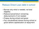 reduce direct loan debt in school