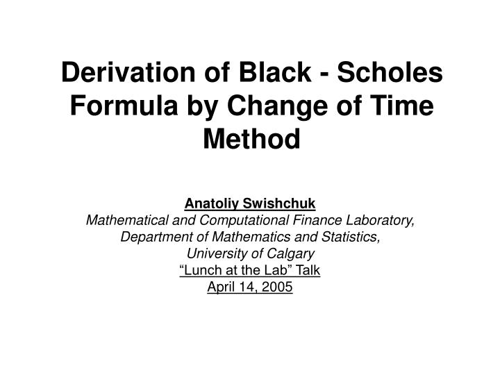 derivation of black scholes formula by change of time method n.