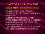 factors influencing enzymes temperature and ph