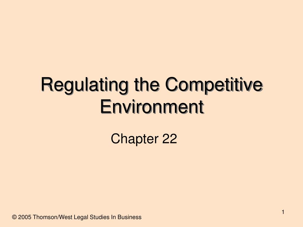 regulating the competitive environment l.