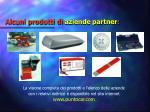 alcuni prodotti di aziende partner