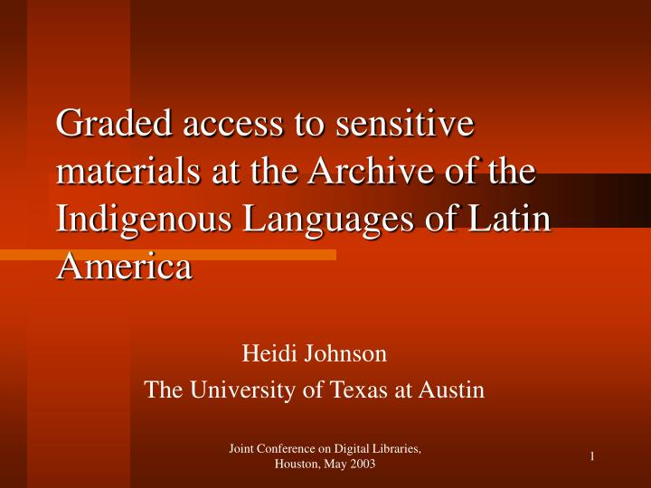 graded access to sensitive materials at the archive of the indigenous languages of latin america n.