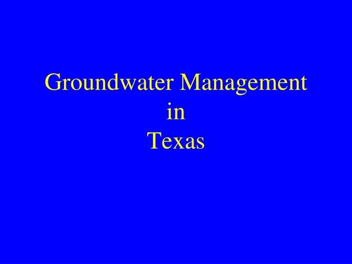 groundwater management in texas n.