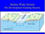 surface water system pre development gaining stream