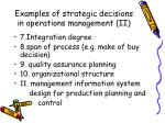 examples of strategic decisions in operations management ii